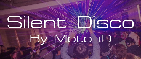Silent Disco By Moto iD